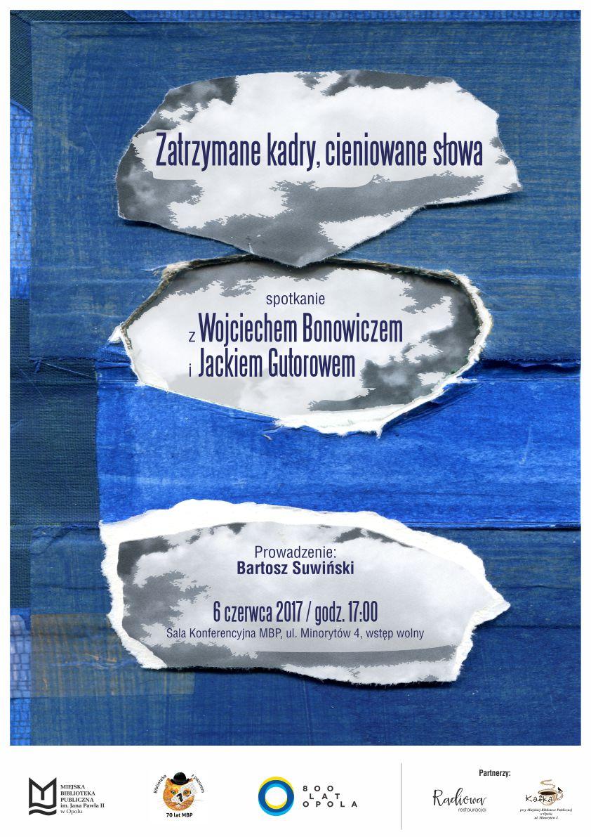Zatrzymane kadry, cieniowane słowa - spotkanie z Wojciechem Bonowiczem i Jackiem Gutorowem