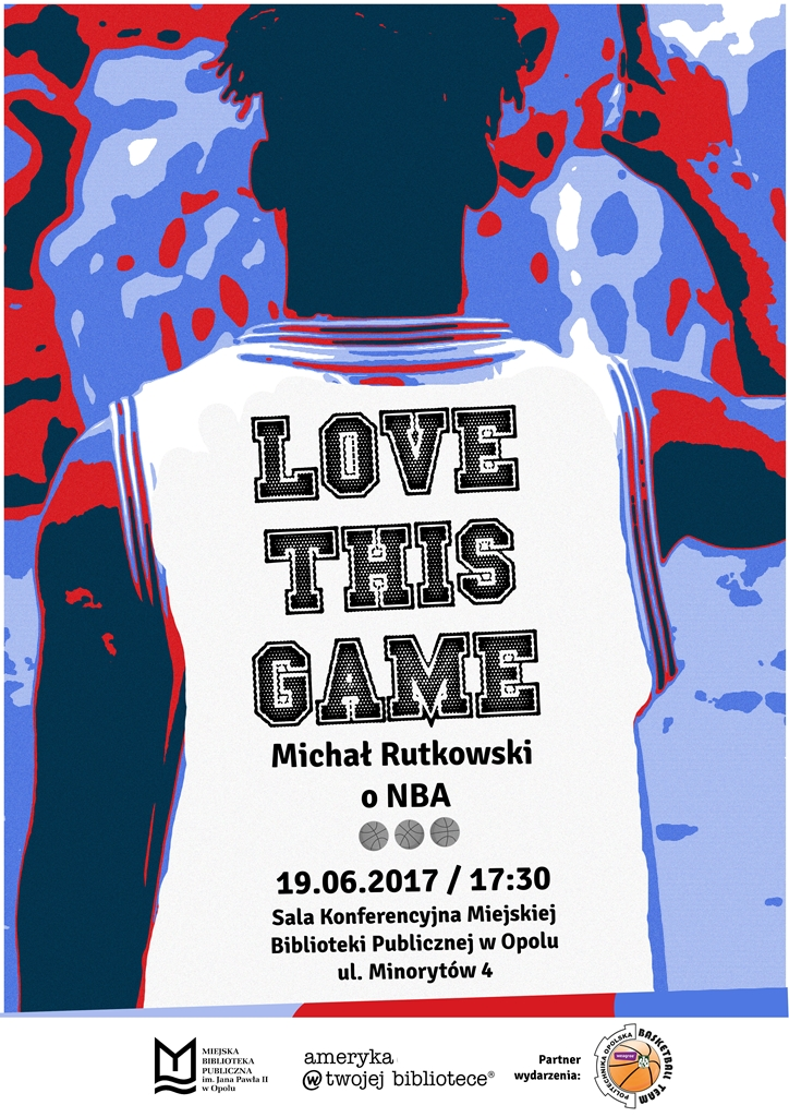 Love This Game! Michał Rutkowski o NBA