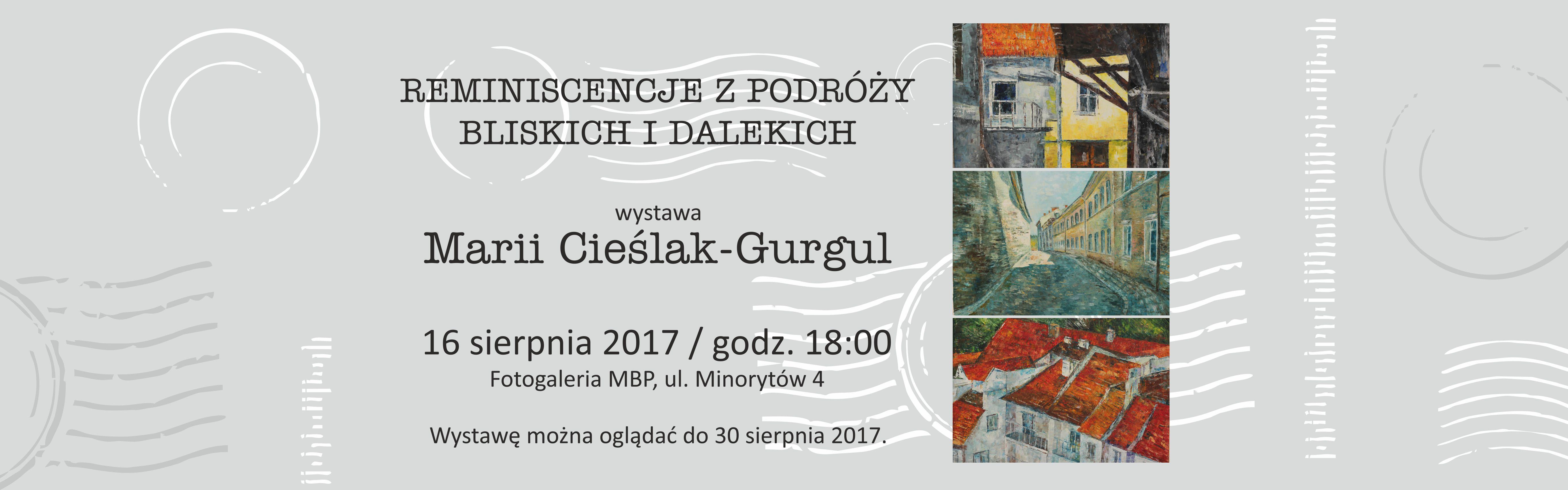"""""""REMINISCENCJE Z PODRÓŻY BLISKICH I DALEKICH"""" –  wystawa Marii Cieślak-Gurgul"""