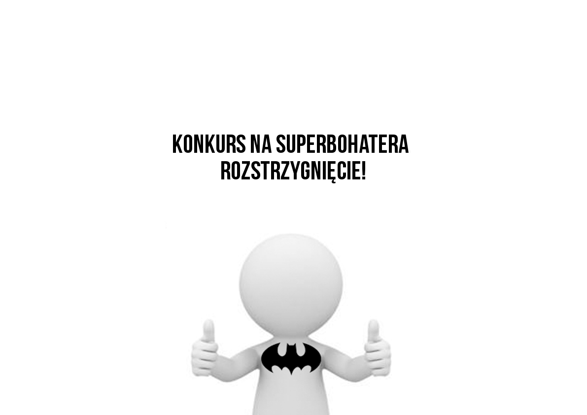 Konkurs na Superbohatera – rozstrzygnięcie