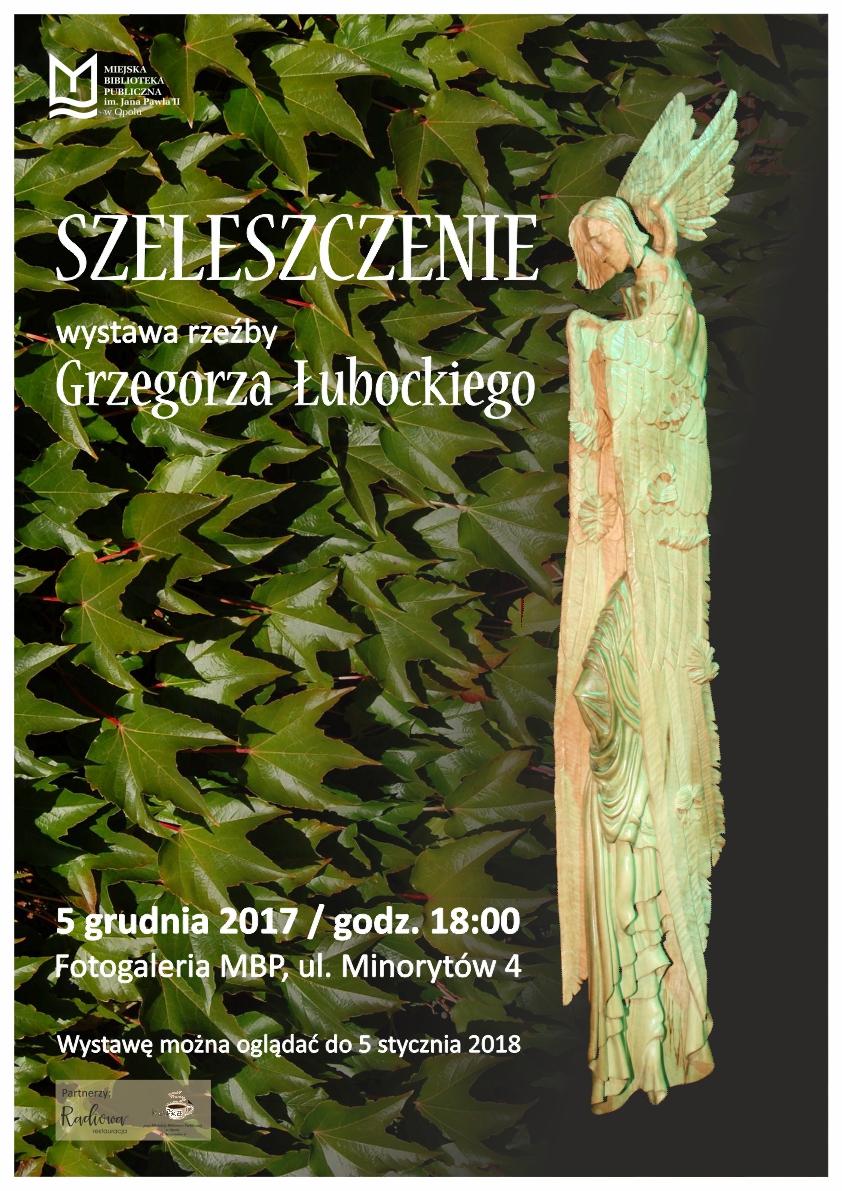 SZELESZCZENIE – wystawa rzeźby Grzegorza Łubockiego