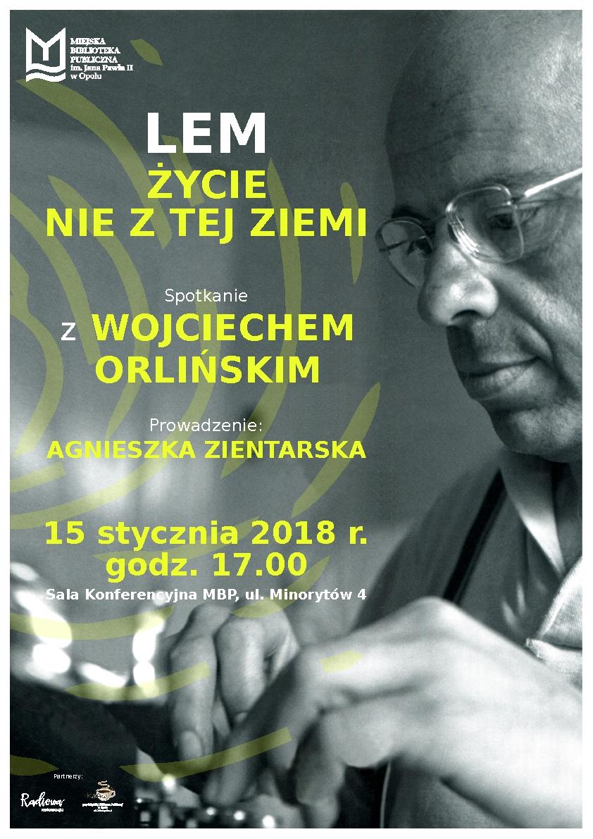 Lem. Życie nie z tej ziemi - spotkanie z Wojciechem Orlińskim