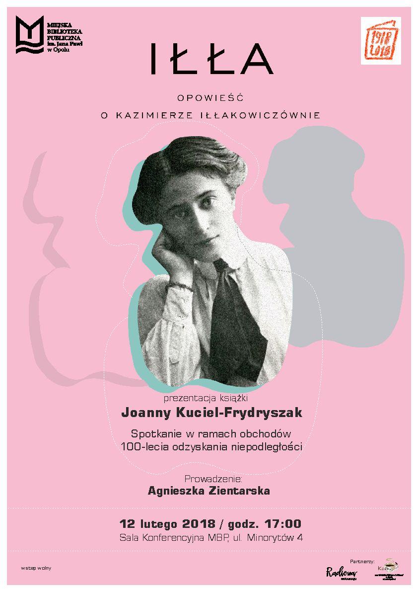 Iłła. Opowieść o Kazimierze Iłłakowiczównie – prezentacja książki Joanny Kuciel-Frydryszak