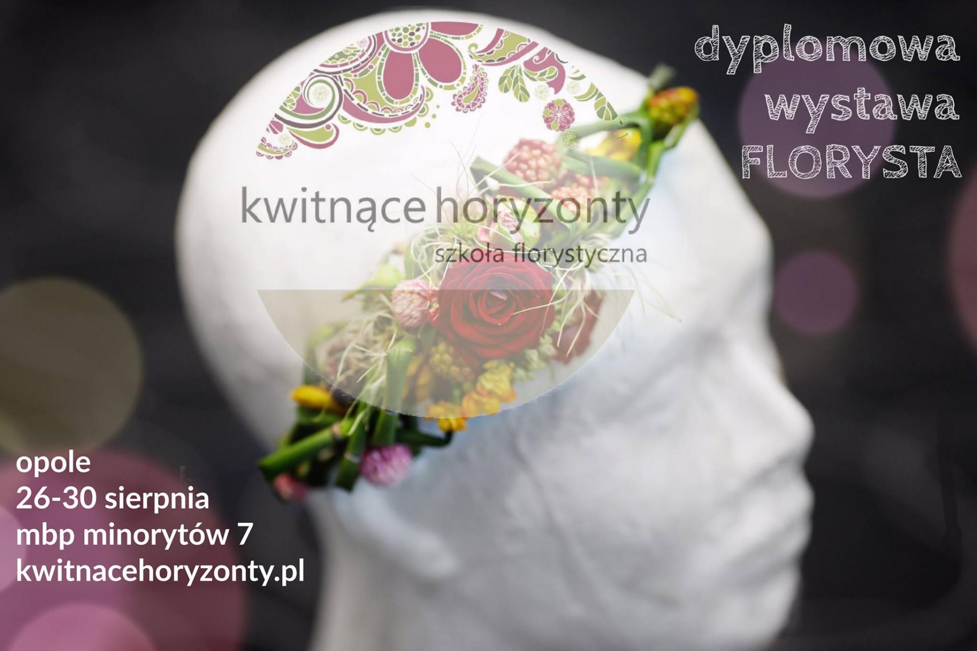 FLORYSTA – dyplomowa wystawa / Szkoła florystyczna Kwitnące Horyzonty
