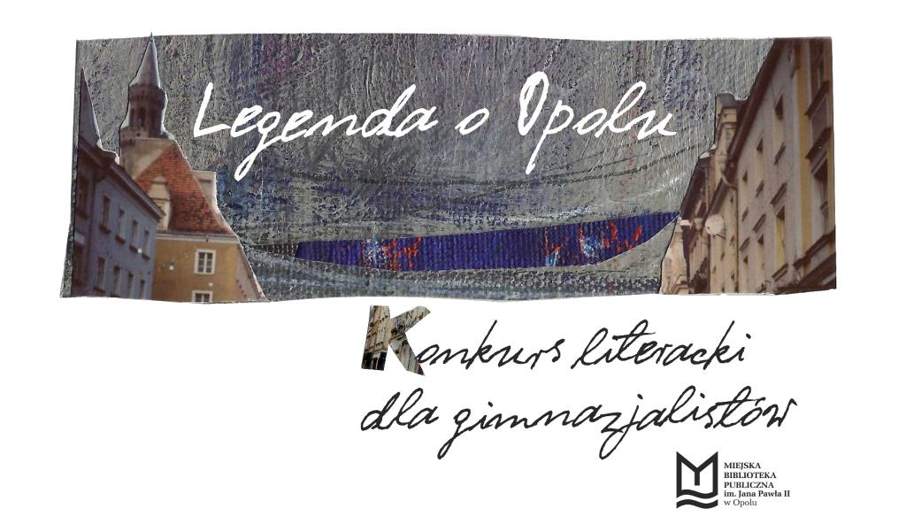 "Konkurs Literacki ""Legenda o Opolu"""