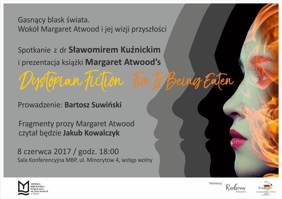 Gasnący blask świata. Wokół Margaret Atwood i jej wizji przyszłości - spotkanie z dr Sławomirem Kuźnickim