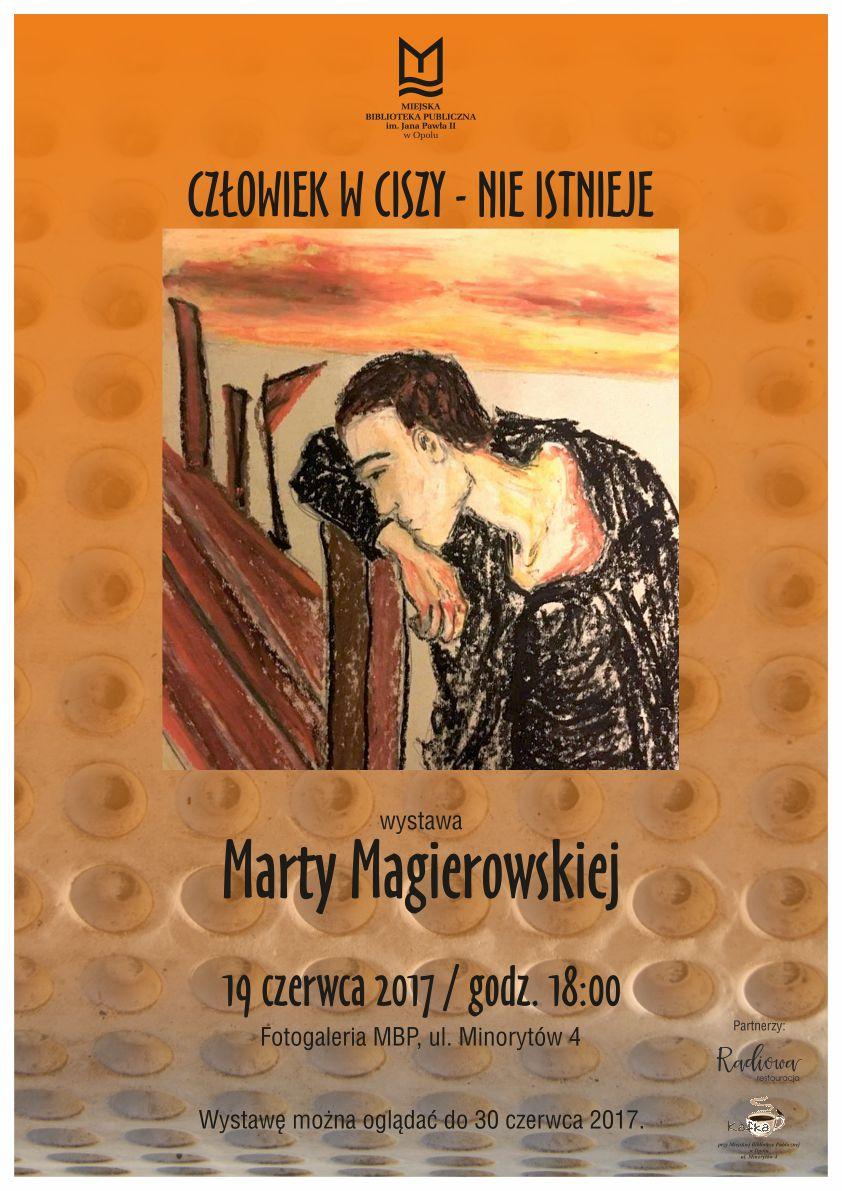 """""""Człowiek w ciszy – nie istnieje"""" – wystawa Marty Magierowskiej"""