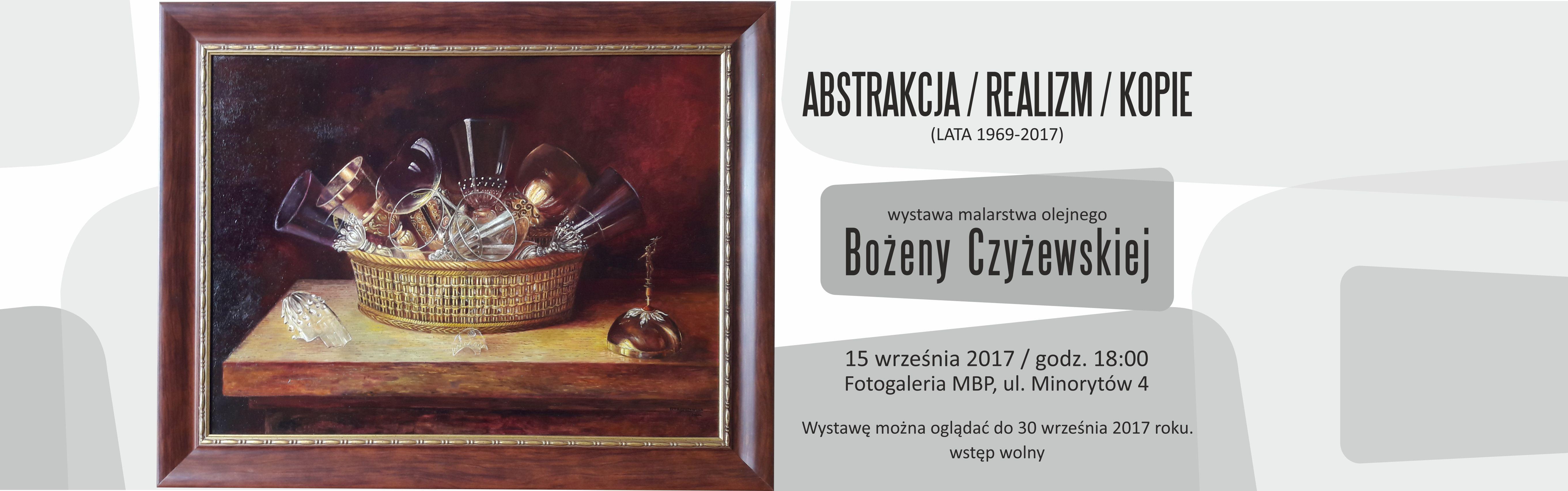 ABSTRAKCJA/REALIZM/KOPIE (LATA 1969-2017) - wystawa malarstwa olejnego Bożeny Czyżewskiej