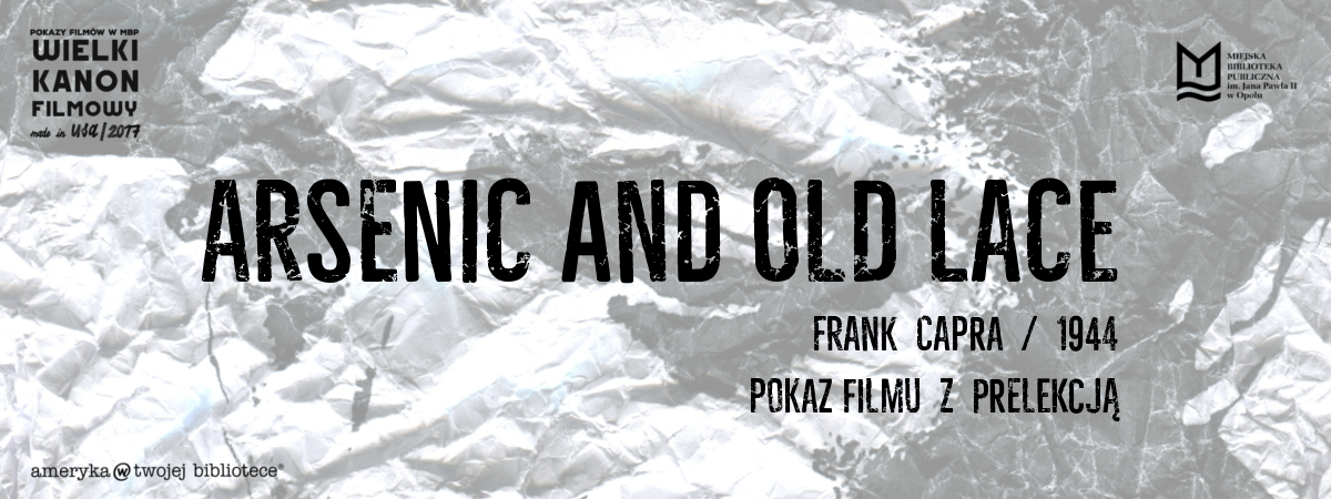 Arsenic and Old Lace/Wielki Kanon Filmowy Made in USA
