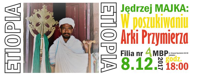 """""""W poszukiwaniu Arki Przymierza. Etiopia"""" – spotkanie z Jędrzejem Majką"""