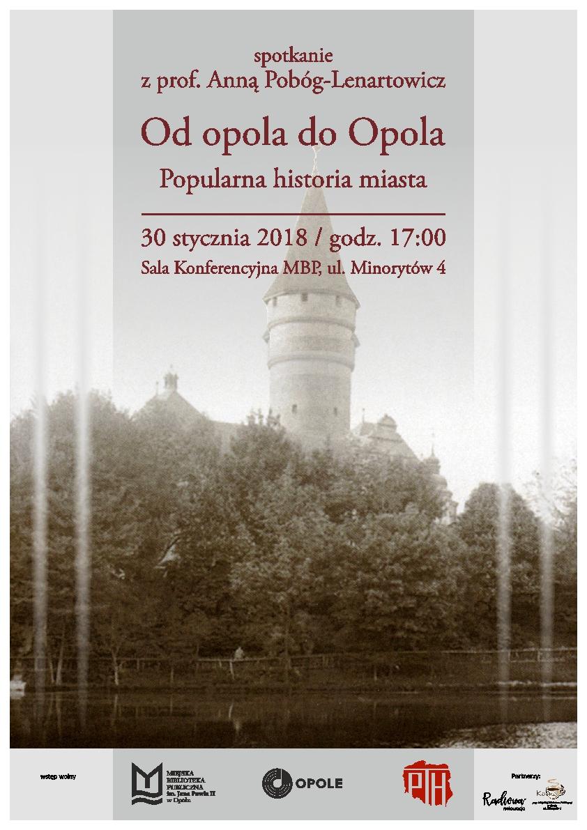 Od opola do Opola. Popularna historia miasta – spotkanie z prof. Anną Pobóg-Lenartowicz