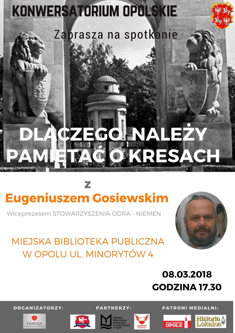 Dlaczego należy pamiętać o Kresach - spotkanie z Eugeniuszem Gosiewskim