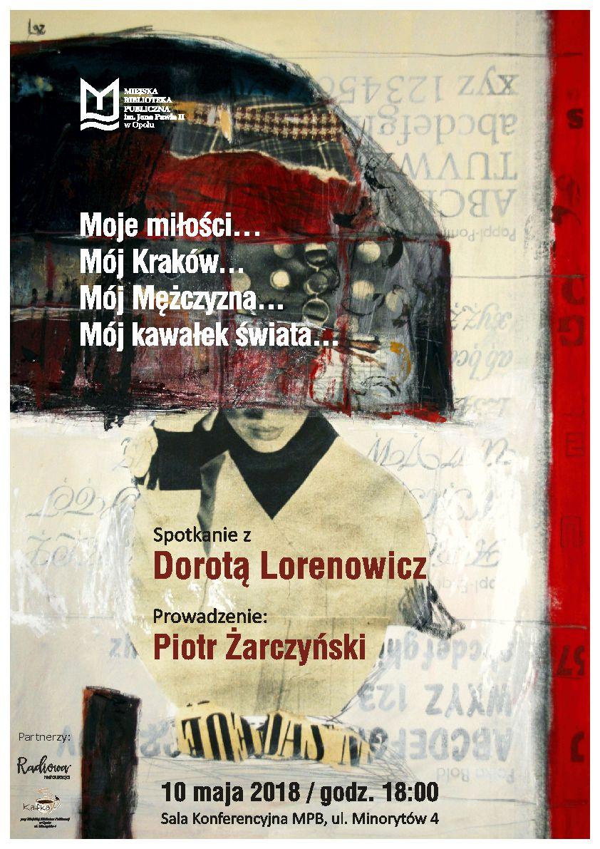 Moje miłości… Mój Kraków... Mój Mężczyzna... Mój kawałek świata... Spotkanie z Dorotą Lorenowicz