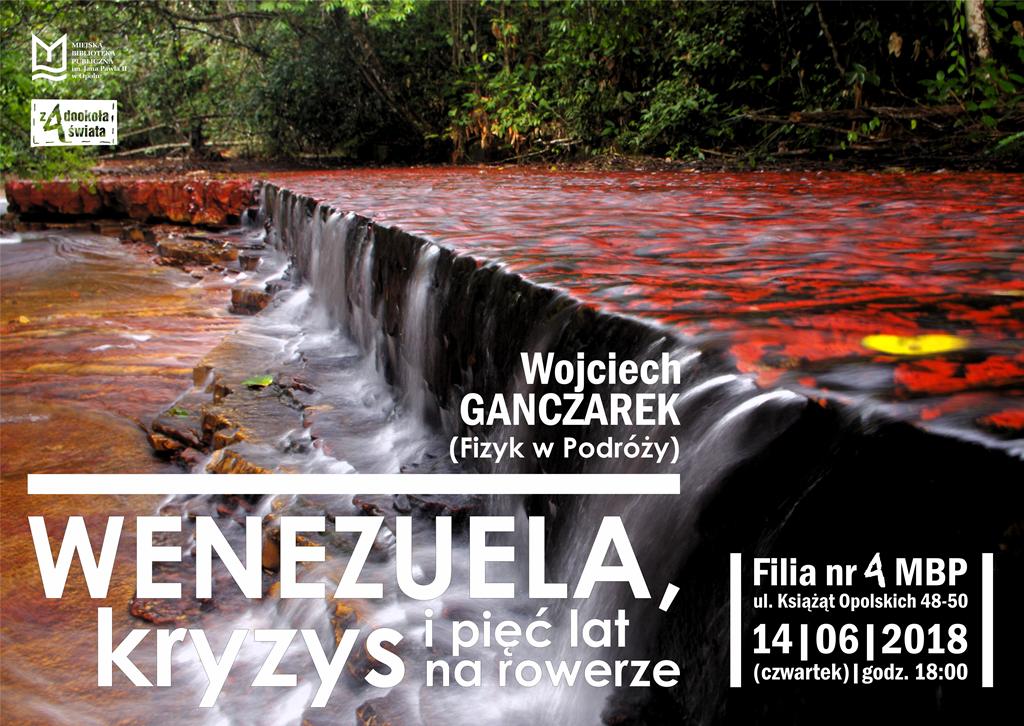 Wenezuela, kryzys i pięć lat na rowerze – spotkanie z Wojciechem Ganczarkiem