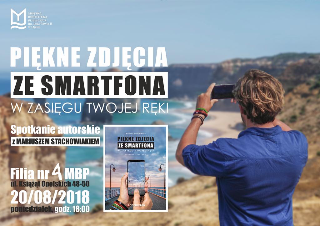 """""""Piękne zdjęcia ze smartfona"""" – spotkanie autorskie z Mariuszem Stachowiakiem"""