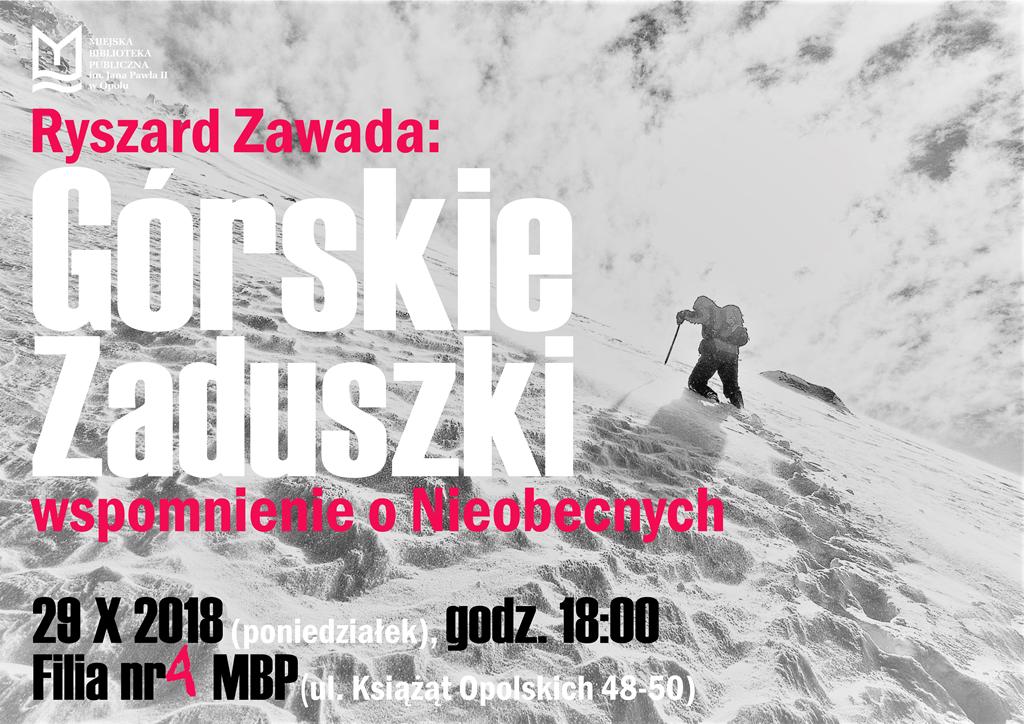 """""""Górskie Zaduszki – wspomnienie o Nieobecnych"""" – spotkanie z himalaistą Ryszardem Zawadą"""