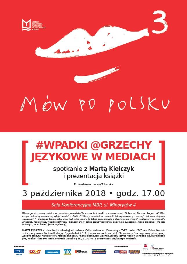Mów po polsku 3! / #Wpadki @grzechy językowe w mediach – spotkanie z Martą Kielczyk