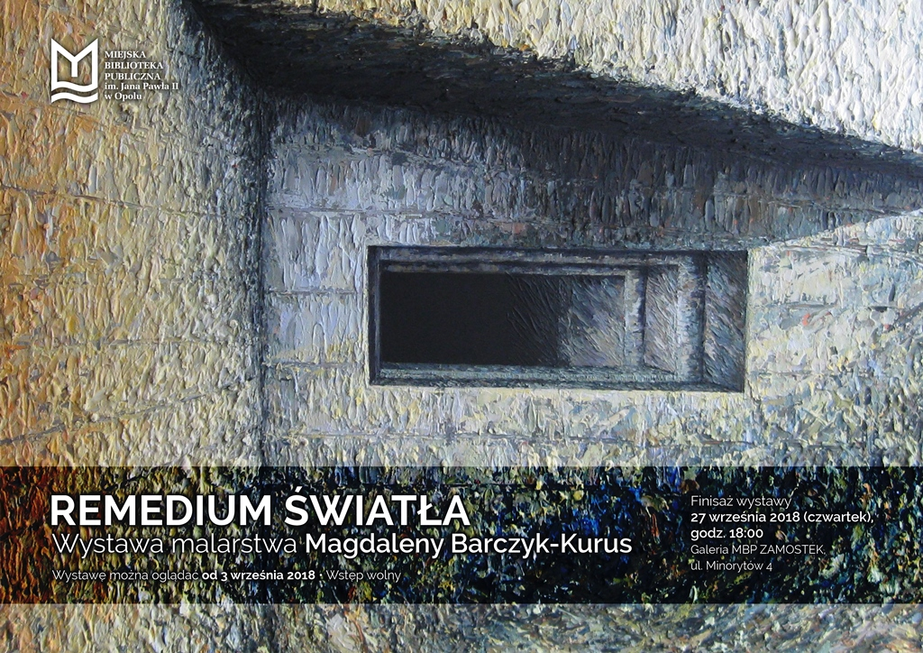 Remedium światła. Wystawa malarstwa Magdaleny Barczyk-Kurus (finisaż)