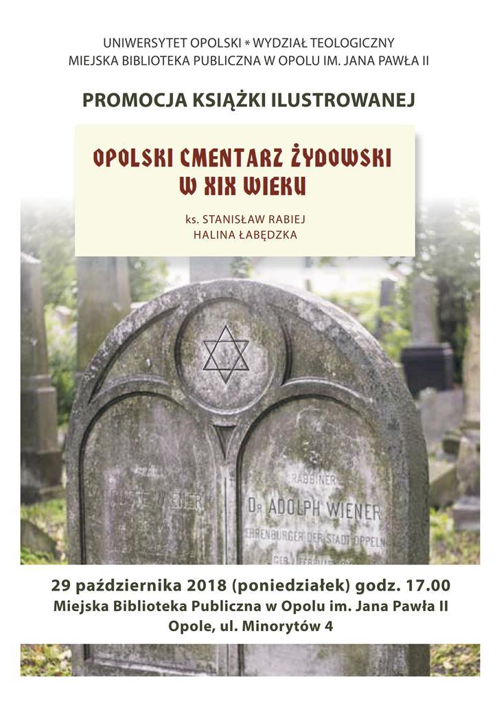 """""""Opolski cmentarz żydowski w XIX wieku"""""""