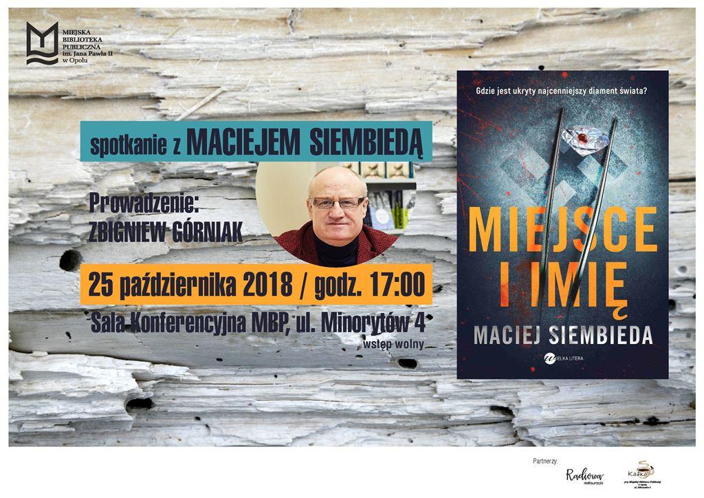 Miejsce i imię – spotkanie z Maciejem Siembiedą