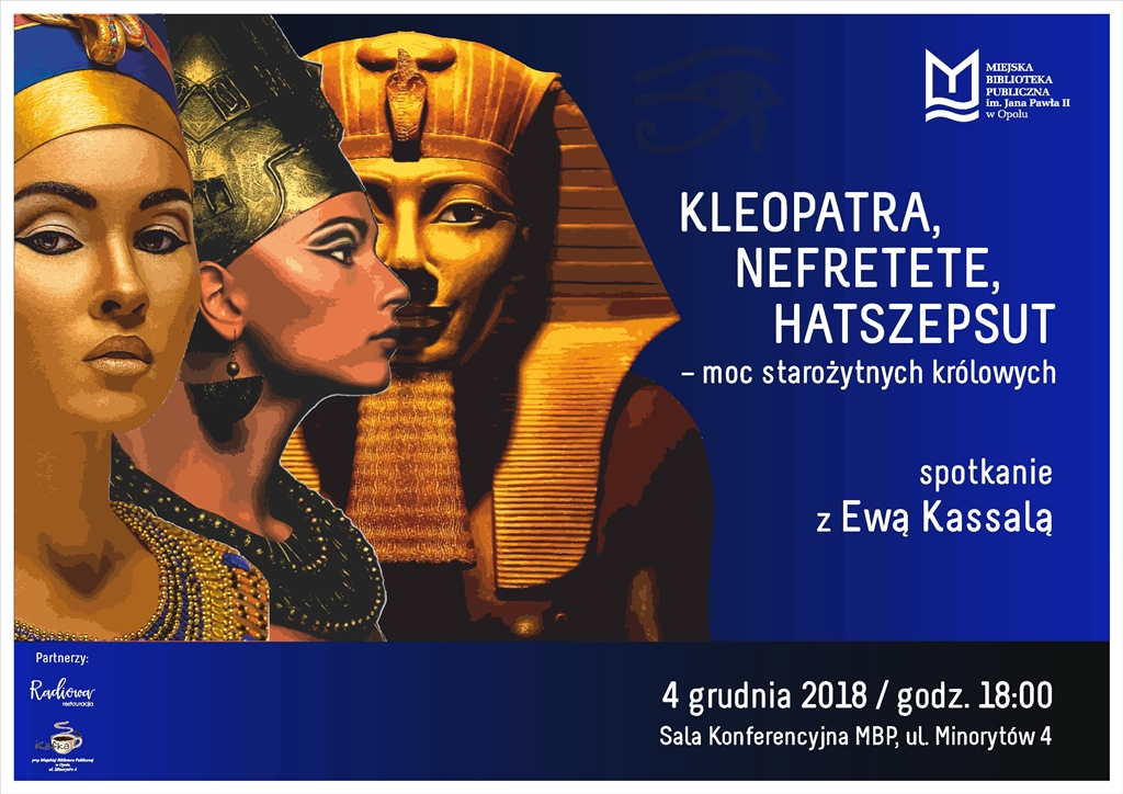 Kleopatra, Nefretete, Hatszepsut – moc starożytnych królowych. Spotkanie z Ewą Kassalą