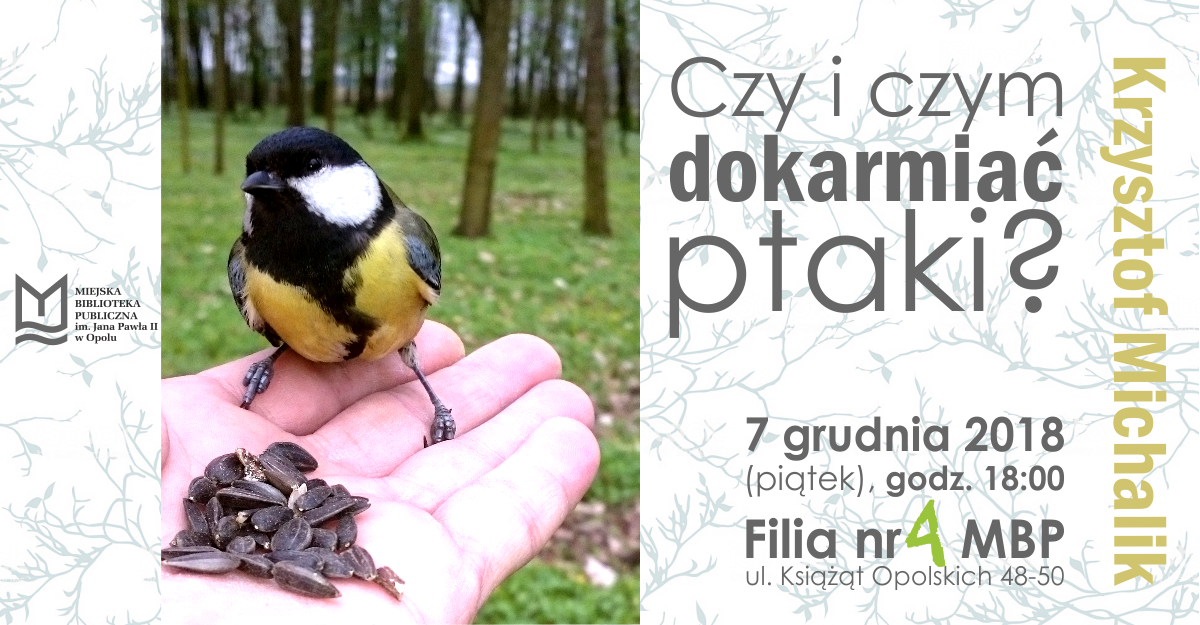 Czy i czym dokarmiać ptaki? – prelekcja Krzysztofa Michalika