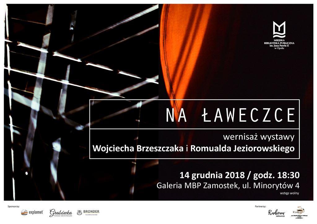Na ławeczce - wernisaż wystawy Wojciecha Brzeszczaka i Romualda Jeziorowskiego