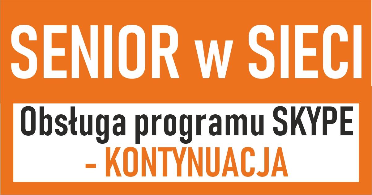 """""""Senior w Sieci"""": Obsługa programu Skype - KONTYNUACJA"""