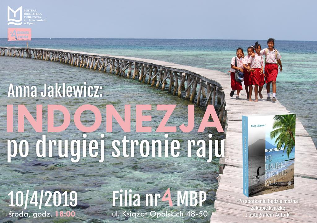 """""""Indonezja. Po drugiej stronie raju"""" – spotkanie z podróżniczką i pisarką Anną Jaklewicz"""
