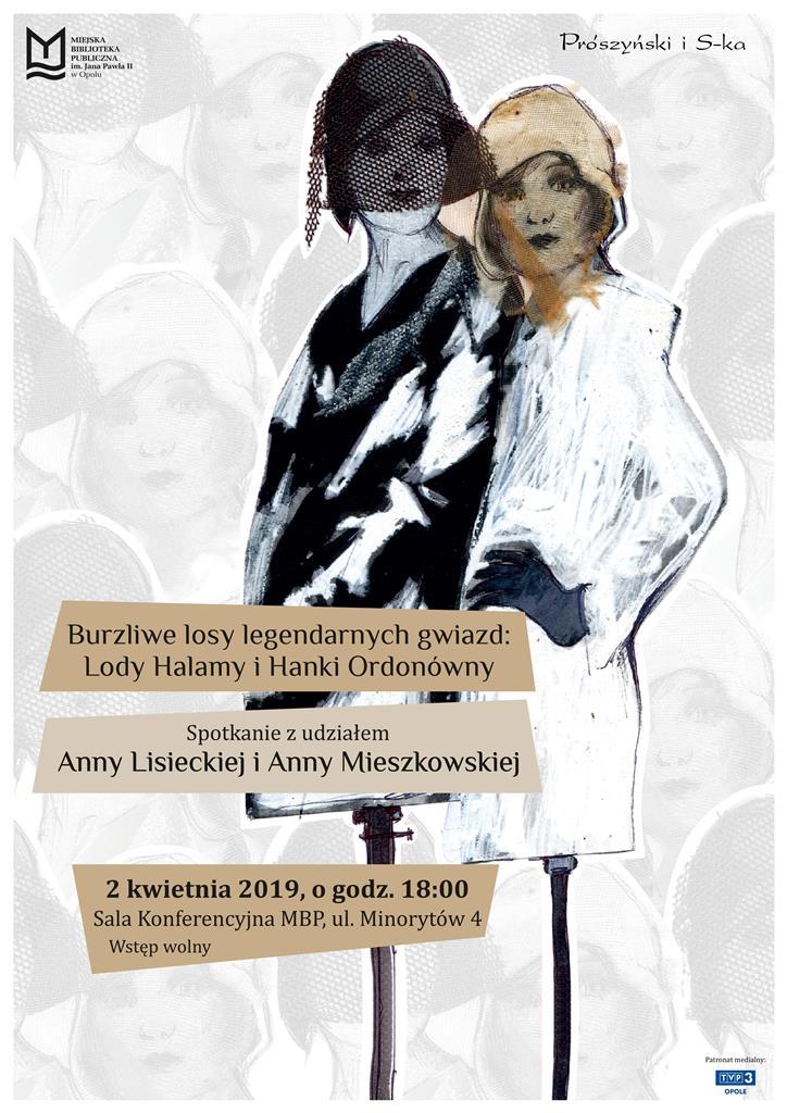 Burzliwe losy legendarnych gwiazd: Lody Halamy i Hanki Ordonówny. Spotkanie z udziałem Anny Lisieckiej i Anny Mieszkowskiej