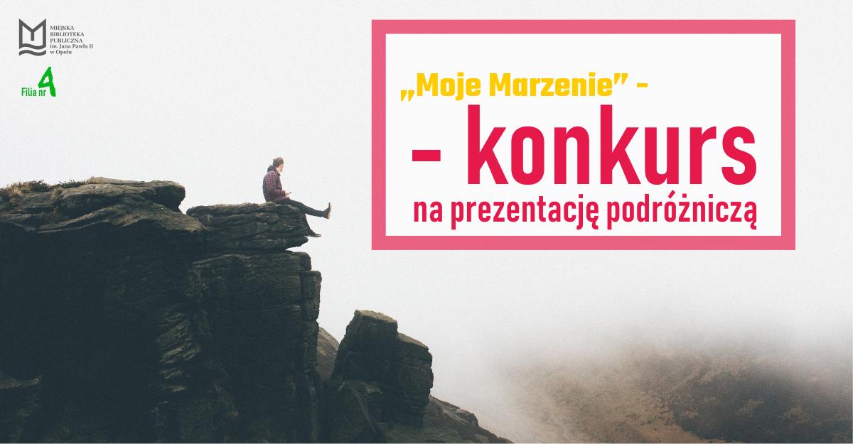 """""""Moje Marzenie"""" – konkurs na prezentację podróżniczą dla młodzieży"""