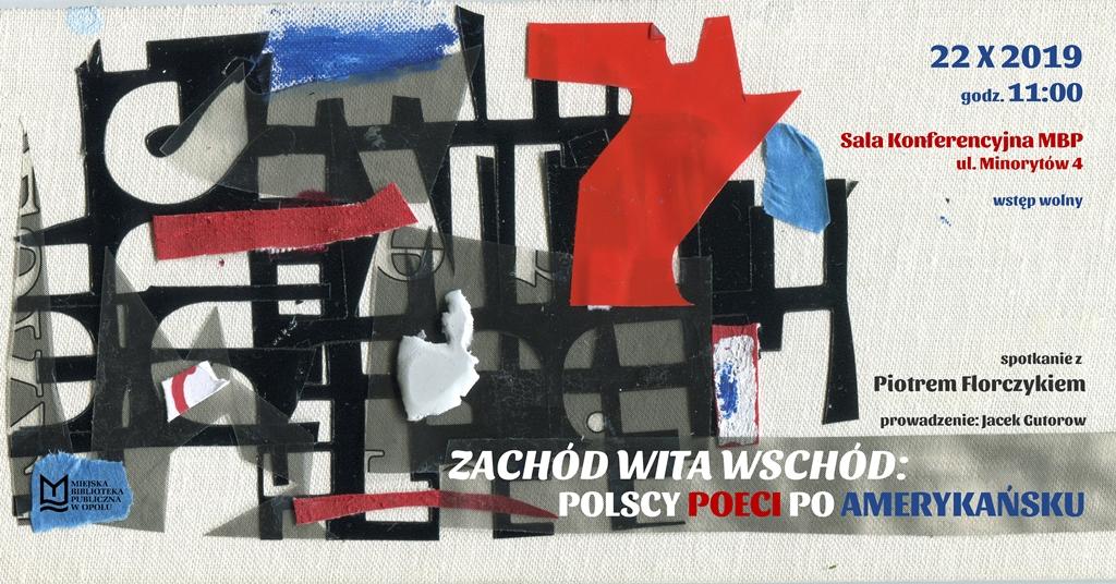Zachód wita Wschód: Polscy poeci po amerykańsku – spotkanie z Piotrem Florczykiem