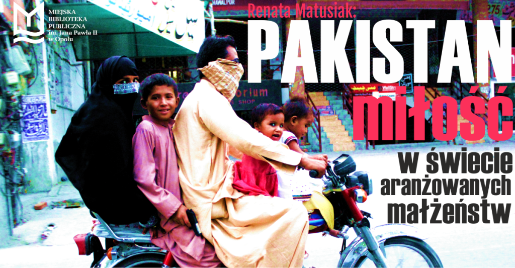 Pakistan. Miłość w świecie zaaranżowanych małżeństw