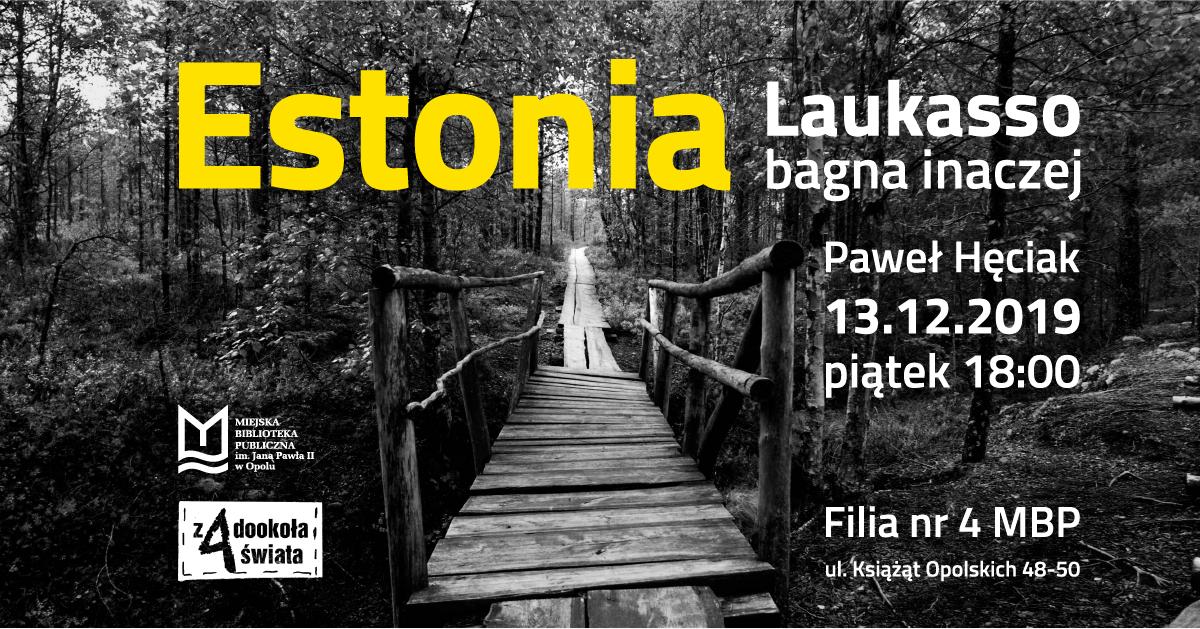 """""""Estonia: Laukasso - bagna inaczej"""" – spotkanie z Pawłem Hęciakiem"""