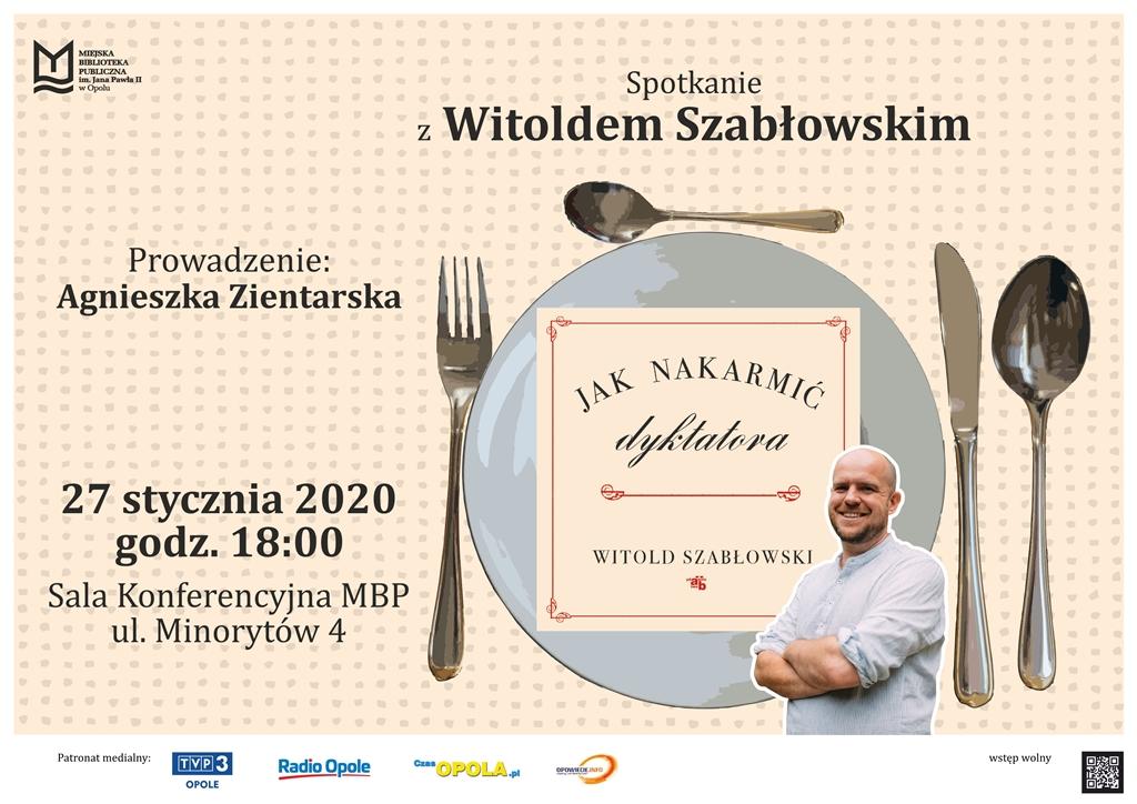 Jak nakarmić dyktatora – spotkanie z Witoldem Szabłowskim