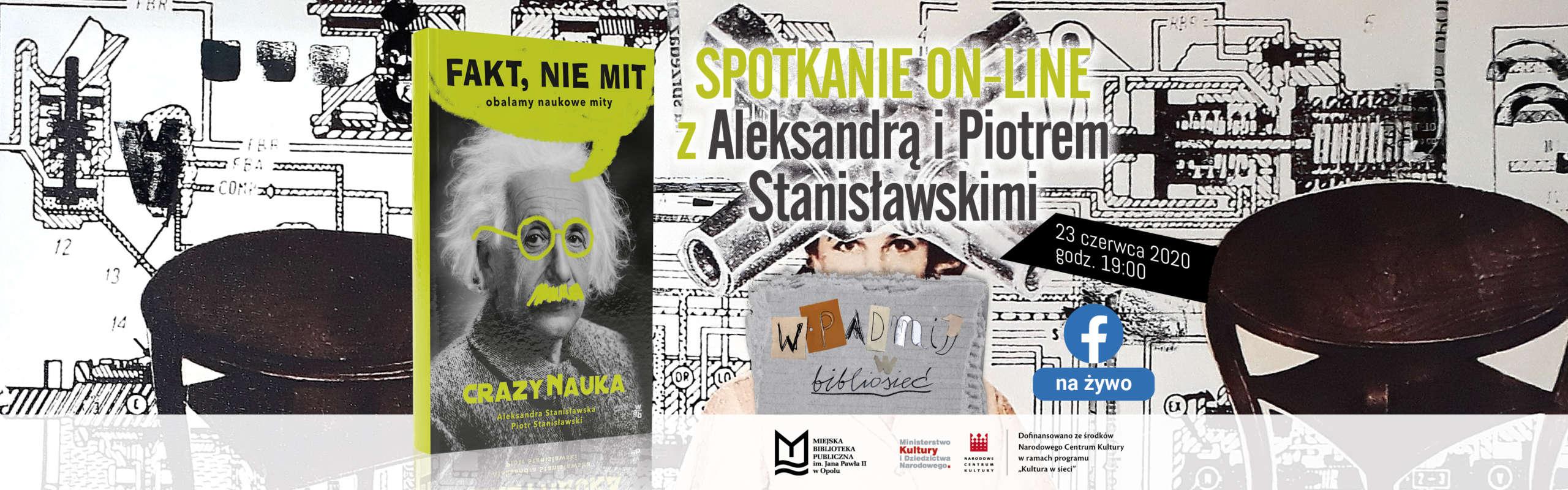 Fakt, nie mit – spotkanie on-line z Aleksandrą i Piotrem Stanisławskimi