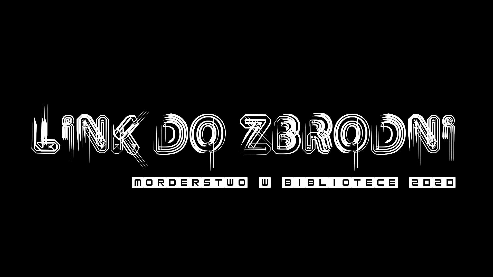 LINK DO ZBRODNI / Morderstwo w bibliotece 2020