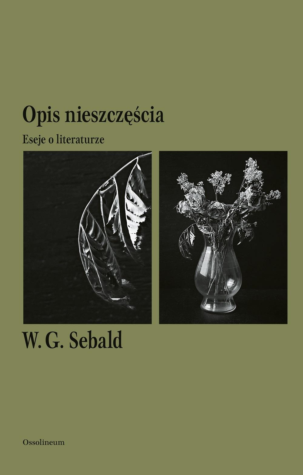 W.G. Sebald – Opis nieszczęścia. Eseje o literaturze