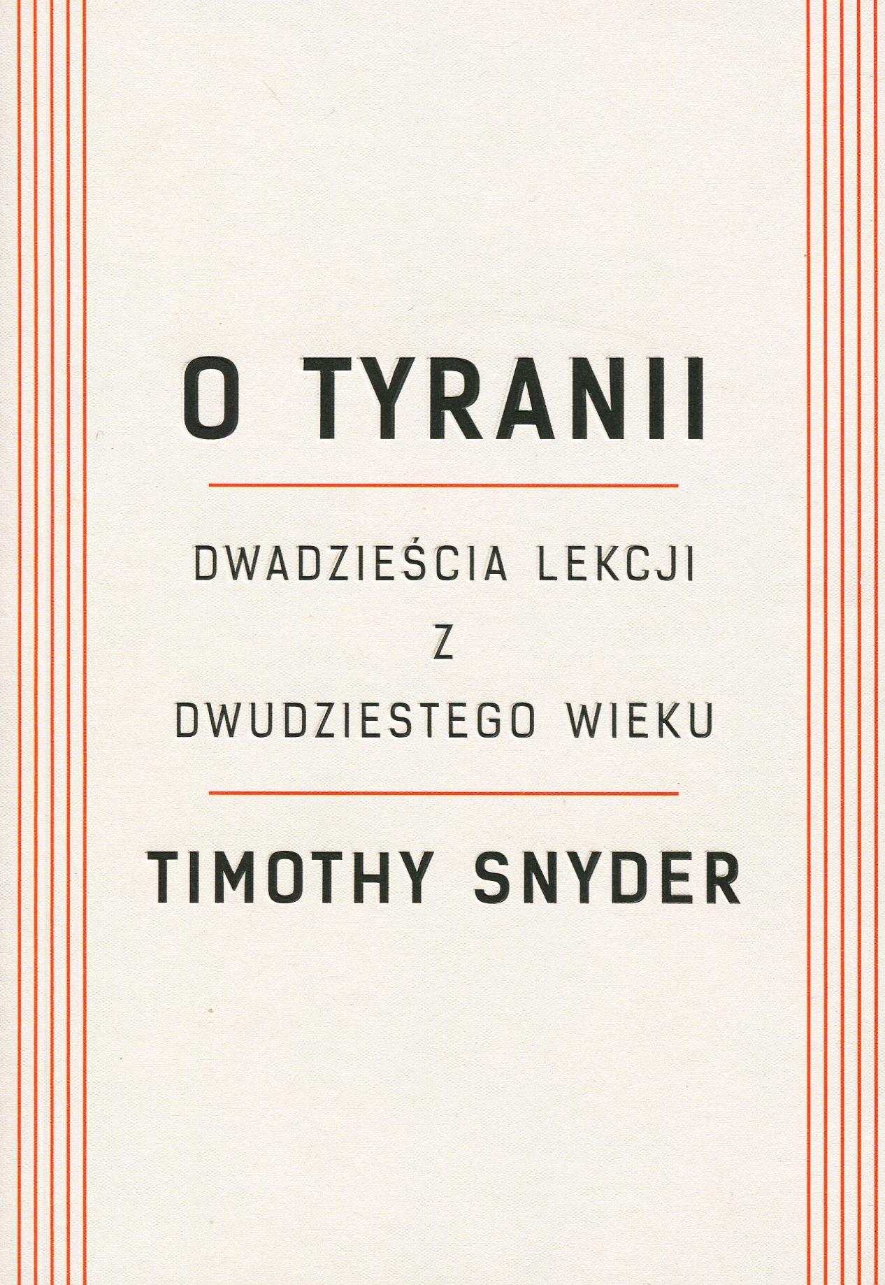 Timothy Snyder – O tyranii. Dwadzieścia lekcji z dwudziestego wieku