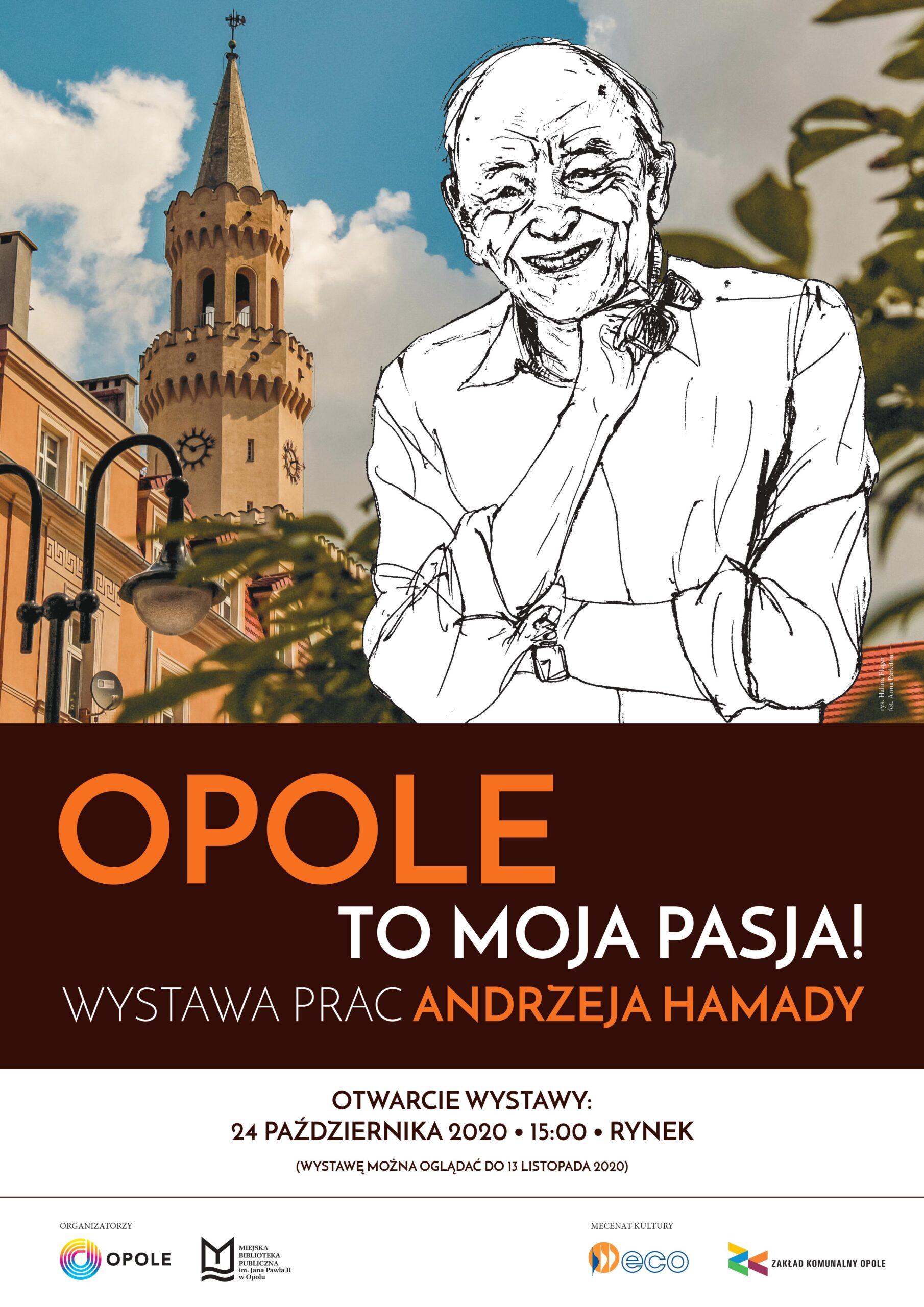 WYDARZENIE ODWOŁANE!!! / Opole to moja pasja! – wystawa prac Andrzeja Hamady