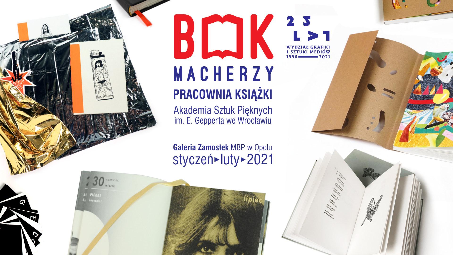 BOOKmacherzy - wystawa studentów i dydaktyków wrocławskiej ASP