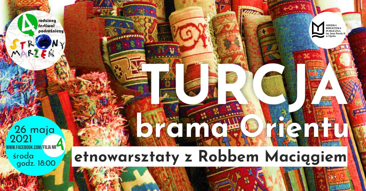 Etnowarsztaty dla dzieci z Robbem Maciągiem: Turcja – brama Orientu