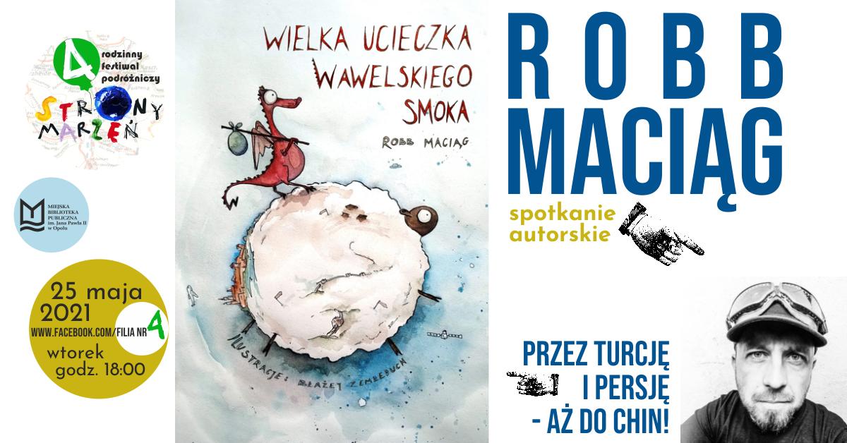 Wielka ucieczka Wawelskiego Smoka – spotkanie autorskie z Robbem Maciągiem