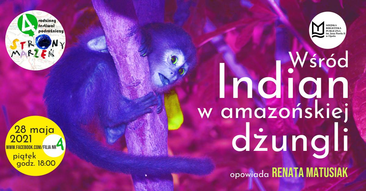 Wśród Indian w amazońskiej dżungli – spotkanie online z Renatą Matusiak