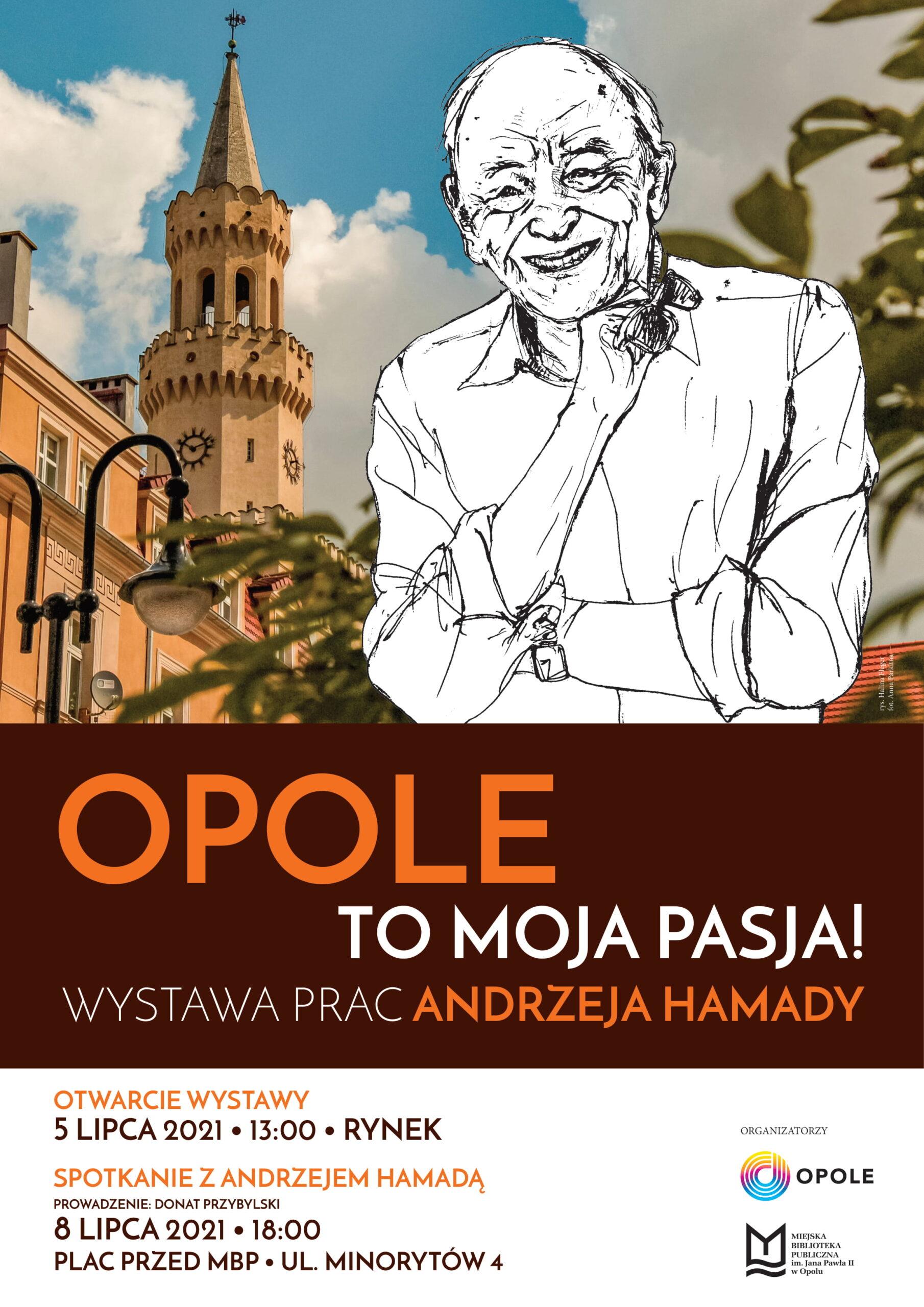 Opole to moja pasja! Wystawa prac i spotkanie z Andrzejem Hamadą