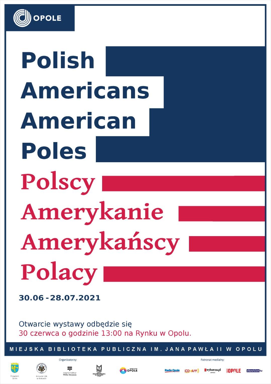 """WYSTAWA """"POLISH AMERICANS/AMERICAN POLES. POLSCY AMERYKANIE/AMERYKAŃSCY POLACY"""""""