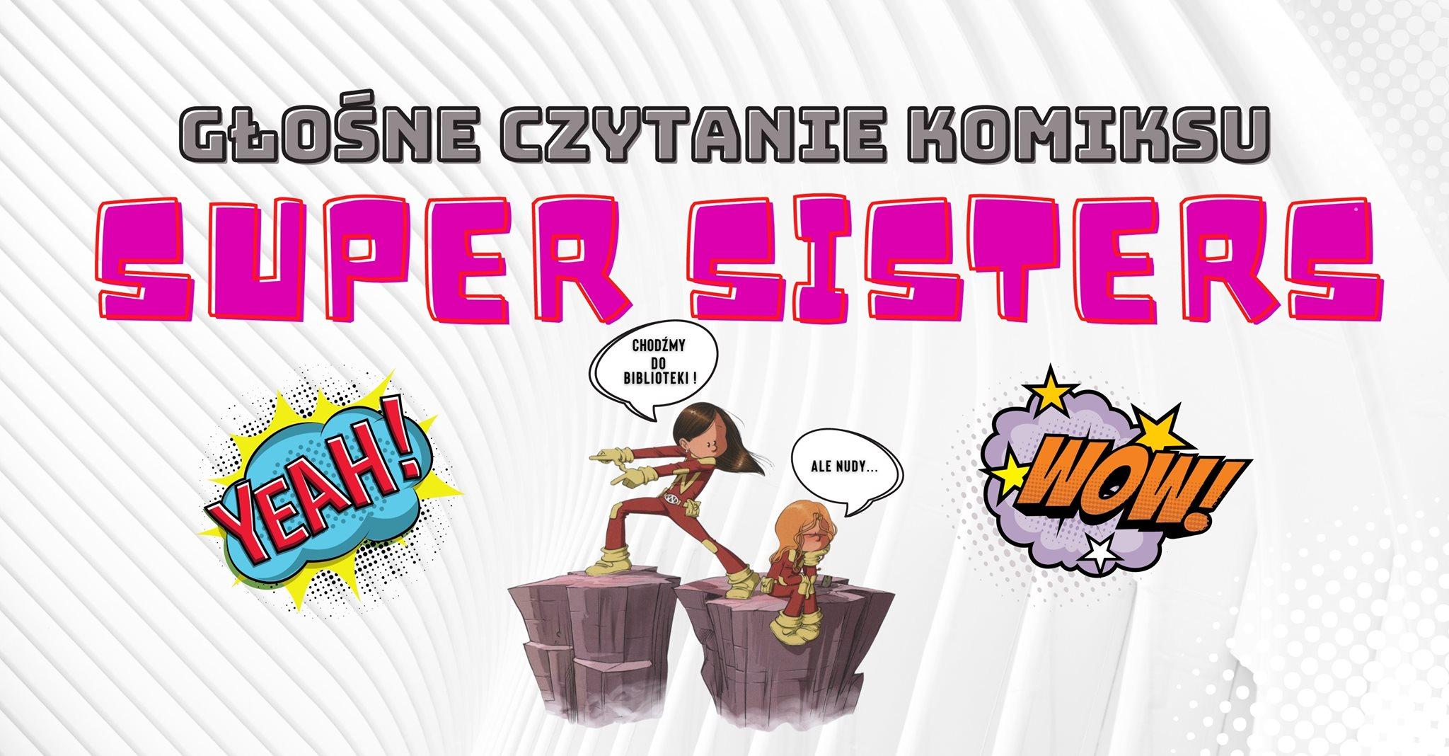 Głośnie czytanie komiksu SUPER SISTERS
