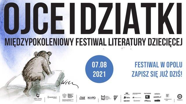Międzypokoleniowy Festiwal Literatury Dziecięcej - Ojce i Dziatki w Opolu