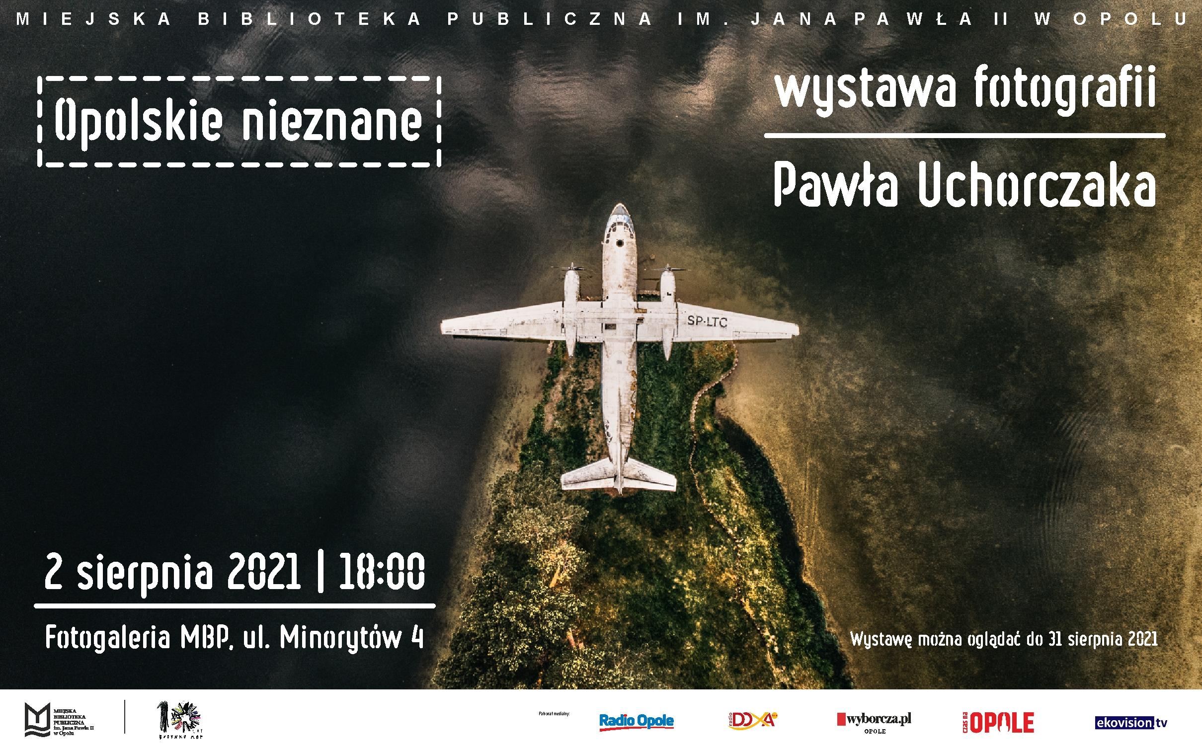 Opolskie nieznane – otwarcie wystawy fotografii Pawła Uchorczaka
